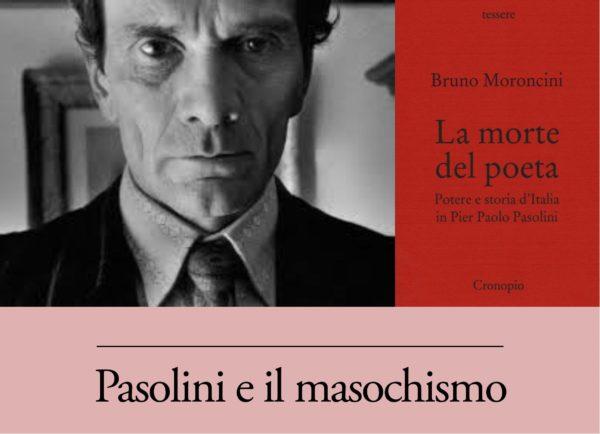 Sul masochismo in Pier Paolo Pasolini