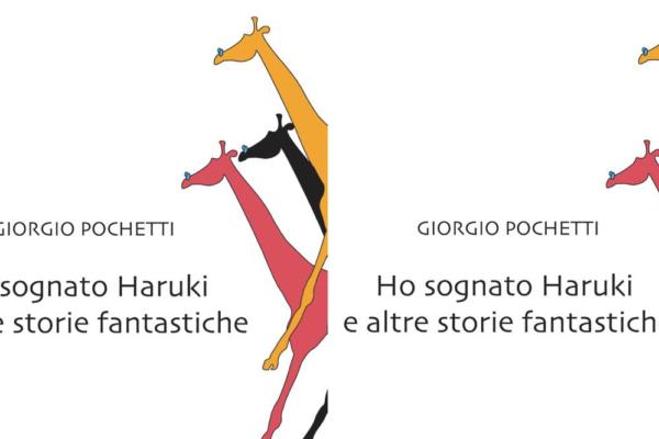 """""""Ho sognato Haruki e altre storie fantastiche"""" di Giorgio Pochetti, Robin Edizioni – recensione"""