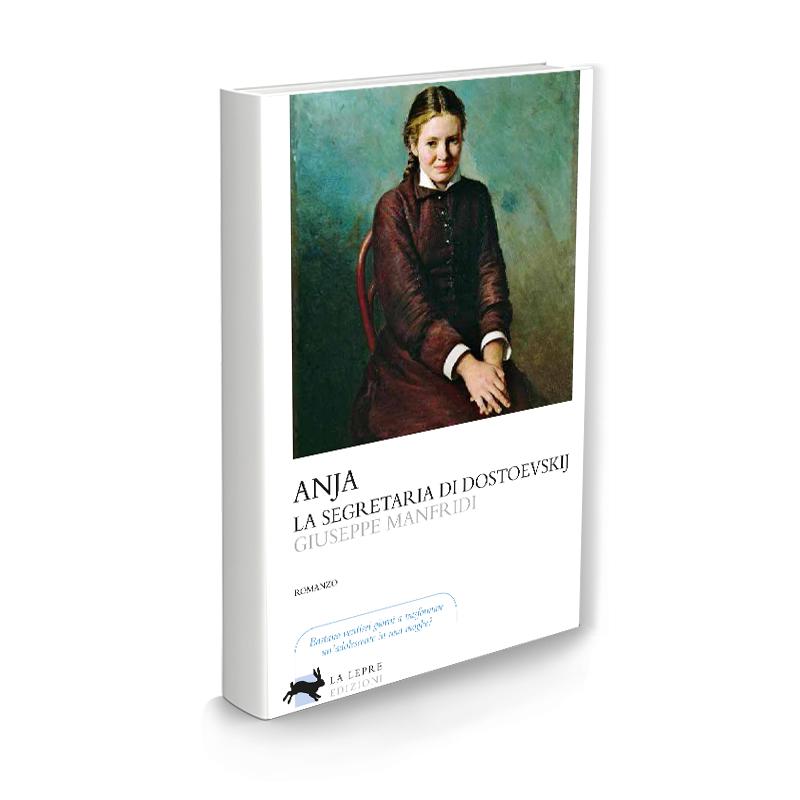 """""""Anja. La segretaria di Dostoevskij"""" di Giuseppe Manfridi - recensione"""