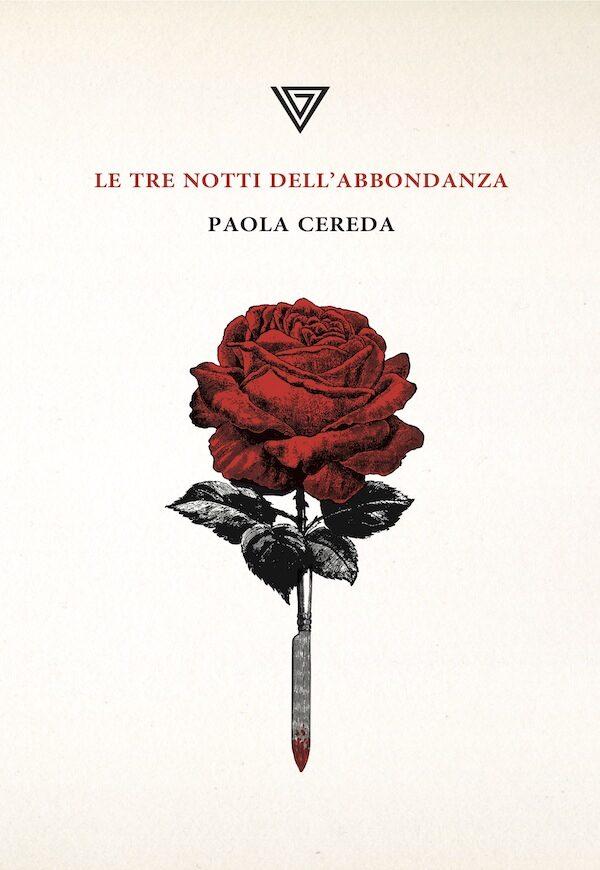 """""""Le tre notti dell'abbondanza"""" di Paola Cereda, Giulio Perrone Editore – recensione"""