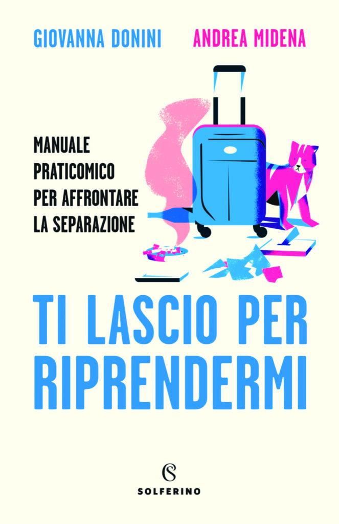 """""""Ti lascio per riprendermi"""" di Giovanna Donini e Andrea Midena, Solferino - Recensione"""