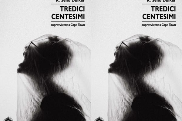 """""""Tredici Centesimi"""" di Kabelo Sello Duiker, Marotta&Cafiero editore – Recensione"""