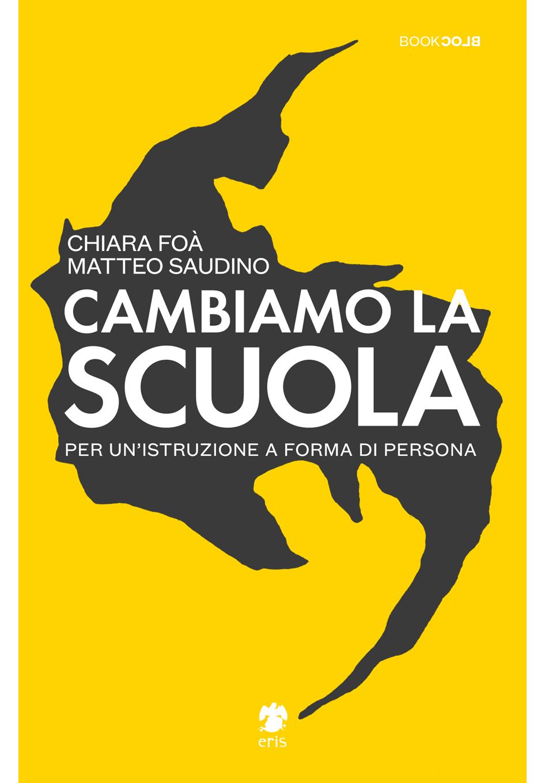 """""""Cambiamo la scuola"""" di Foà e Saudino, Eris Edizioni - Recensione"""