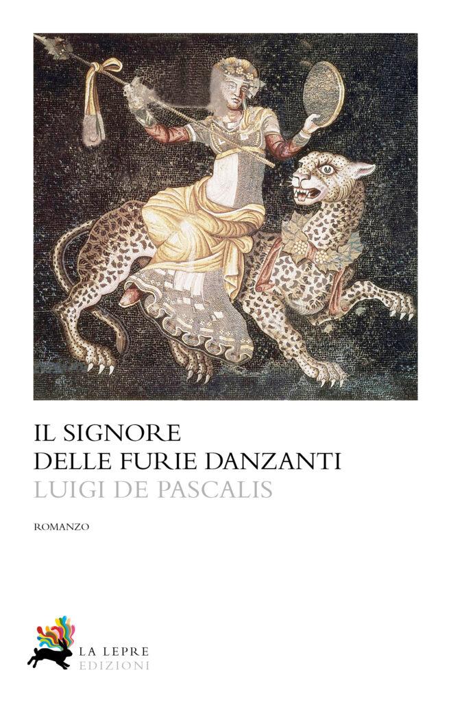 """""""Il signore delle furie danzanti""""diLuigiDePascalis, La Lepre Edizioni - recensione"""