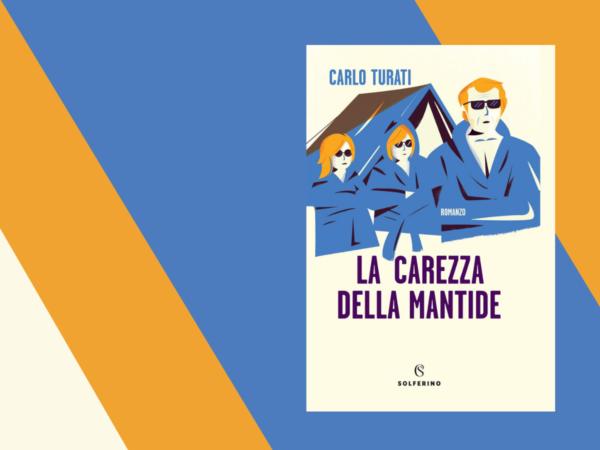 La Carezza della Mantide di Carlo Turati-Recensione