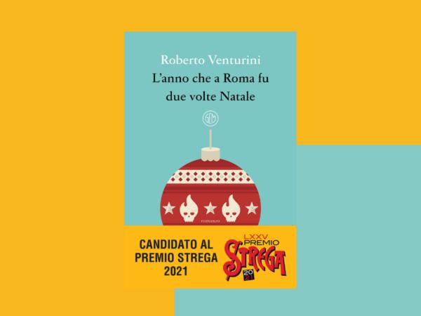 Recensione – L'anno che a Roma fu due volte Natale di Roberto Venturini