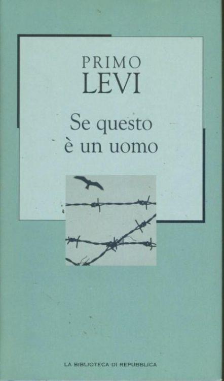"""Il coraggio di scoprirsi e far scoprire: Primo Levi in """"Se questo è un uomo"""""""