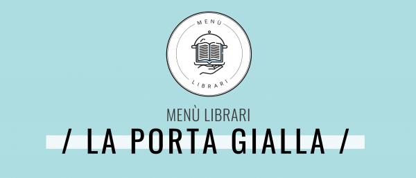 Menù Librari – La Porta Gialla: 5 letture consigliate