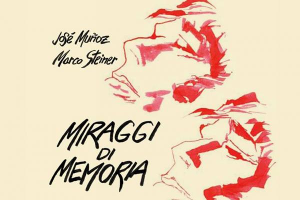 """""""Miraggi di Memoria"""" di Marco Steiner e José Muñoz edito Nuages – recensione"""