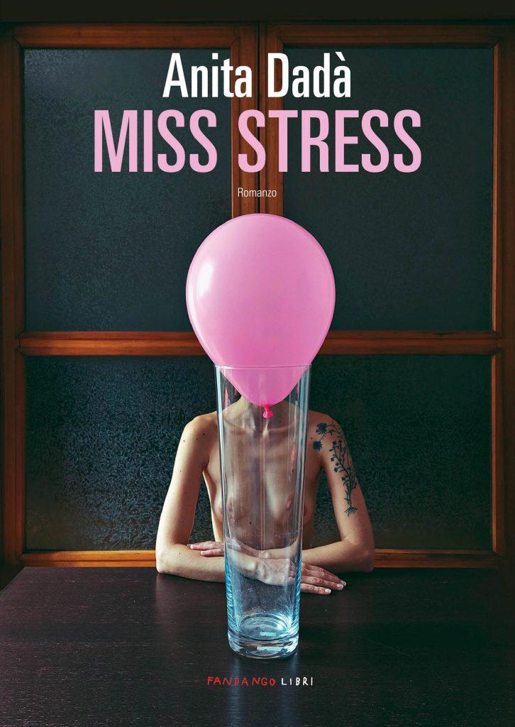 """""""Miss Stress"""" di Anita Dadà, edito Fandango - recensione"""