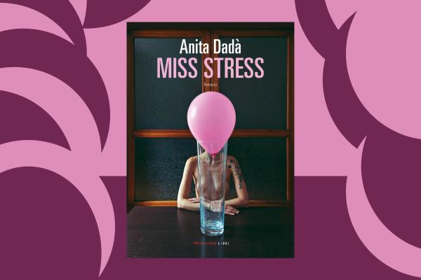 """""""Miss Stress"""" di Anita Dadà, edito Fandango – recensione"""